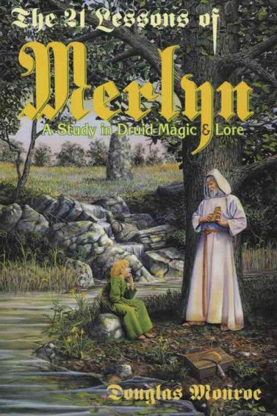 21 Lessons of Merlyn : A Study in Druid Magic and Lore