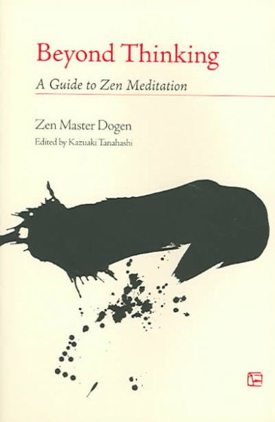 Beyond Thinking : A Guide to Zen Meditation
