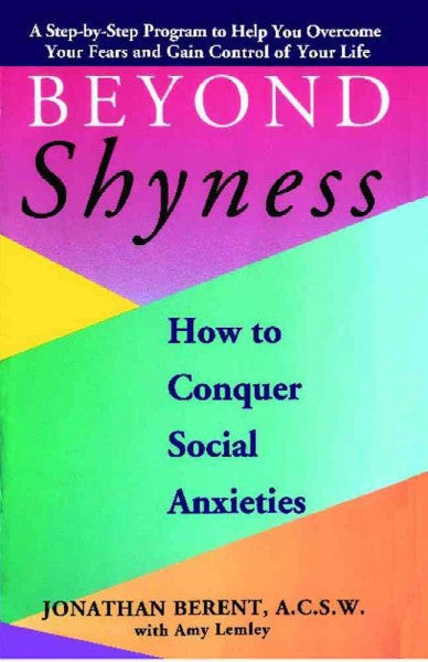 Beyond Shyness : How to Conquer Social Anxieties