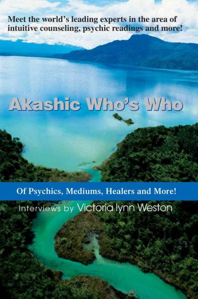 Akashic Who's Who : Of Psychics, Mediums, Healers And More!