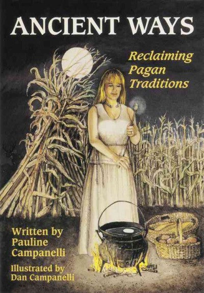 Ancient Ways : Reclaiming the Pagan Tradition