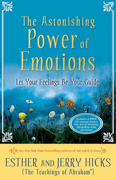 Astonishing Power of Emotions : Let Your Feelings Be Your Guide