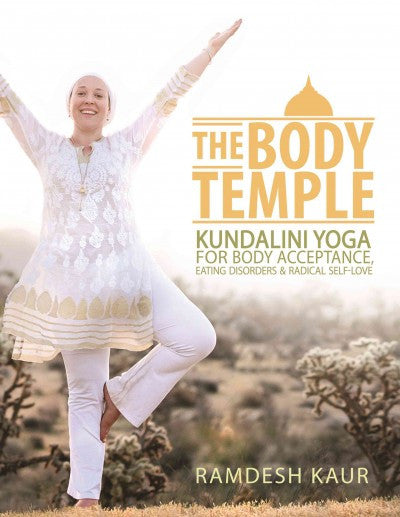 Body Temple : Kundalini Yoga for Body Acceptance, Eating Disorders & Radical Self-Love