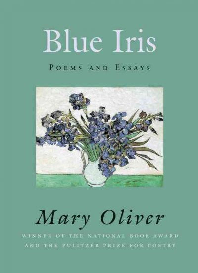 Blue Iris : Poems And Essays