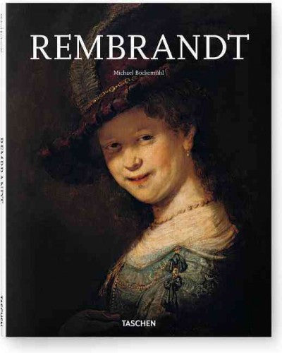 Rembrandt : 1606 - 1669: the Mystery of the Revealed Form