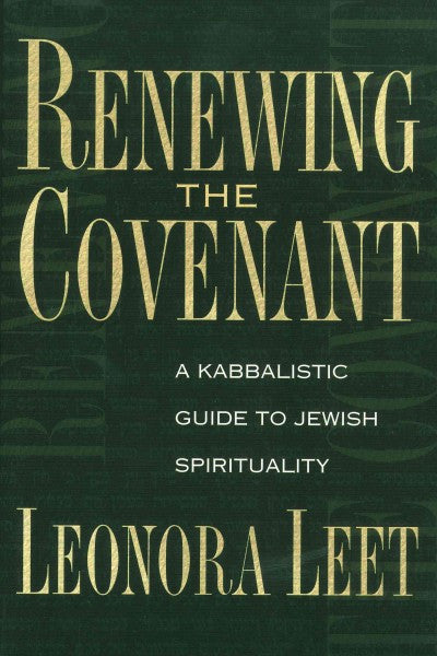 Renewing the Covenant : A Kabbalistic Guide to Jewish Spirituality