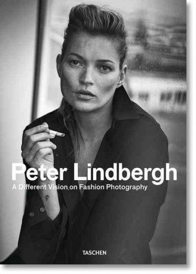 Peter Lindbergh : A Different Vision on Fashion Photography