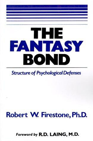 Fantasy Bond : Effects of Psychological Defenses on Interpersonal Relations