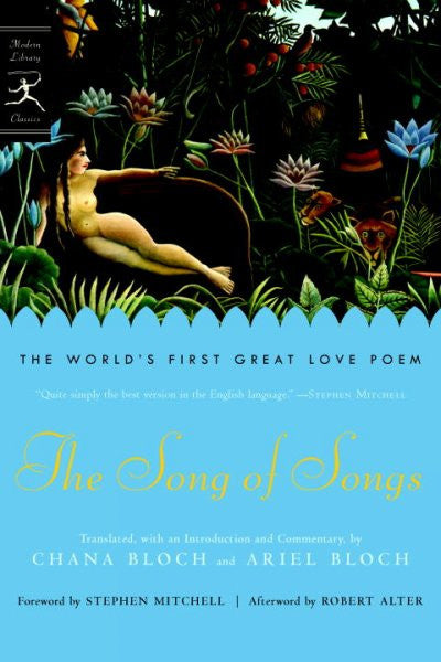 Song of Songs : The World's First Great Love Poem