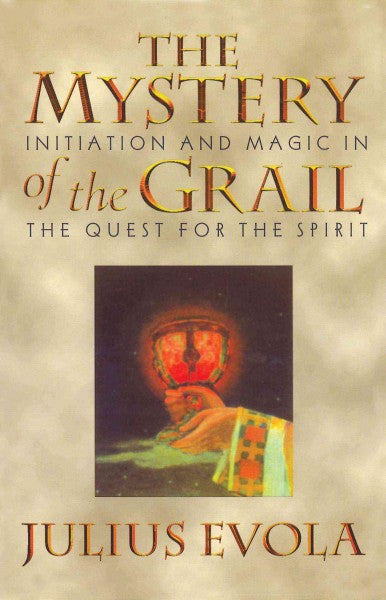 Mystery of the Grail : Initiation and Magic in the Quest for the Spirit