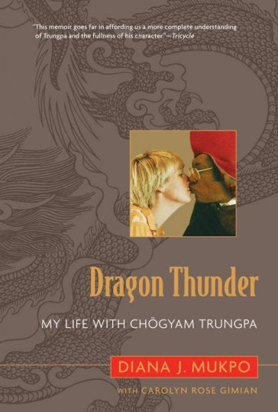 Dragon Thunder : My Life With Chogyam Trungpa