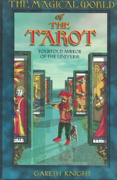 Magical World of the Tarot : Fourfold Mirror of the Universe