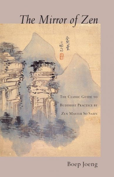 Mirror of Zen : The Classic Guide to Buddhist Practice of Zen Master So Sahn