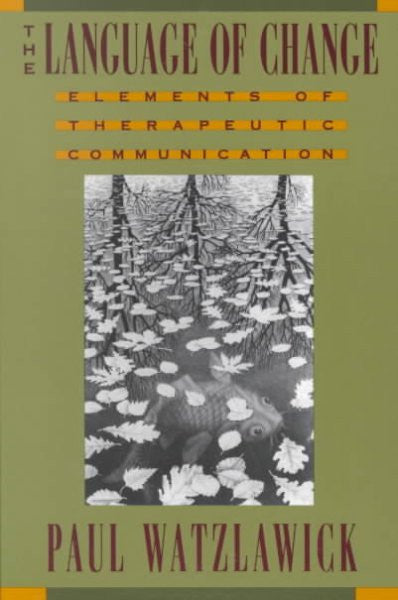 Language of Change : Elements of Therapeutic Communication