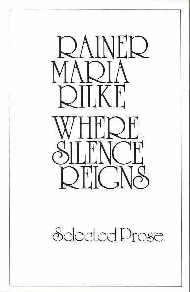 Where Silence Reigns : Selected Prose