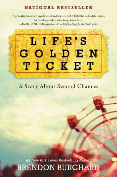 Life's Golden Ticket : A Story About Second Chances