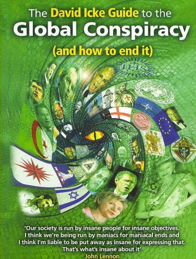 David Icke Guide to the Global Conspiracy (And How to End It)