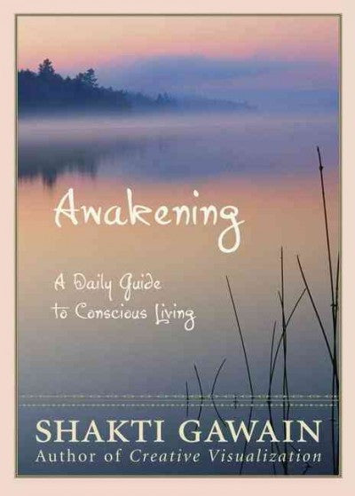 Awakening : A Daily Guide to Conscious Living
