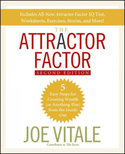 Attractor Factor : 5 Easy Steps for Creating Wealth (Or Anything Else) from the Inside Out