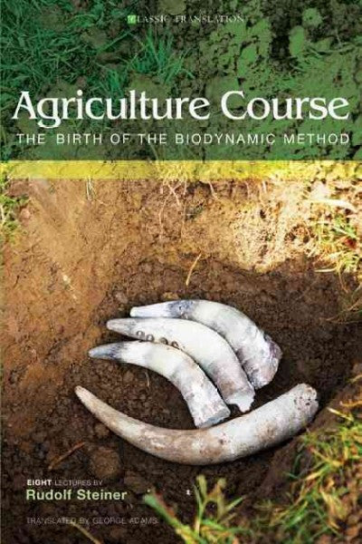 Agriculture Course : The Birth of the Biodynamic Method