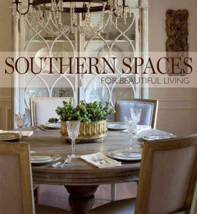 Southern Spaces : For Beautiful Living