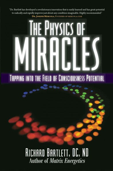 Physics of Miracles : Tapping in to the Field of Consciousness Potential