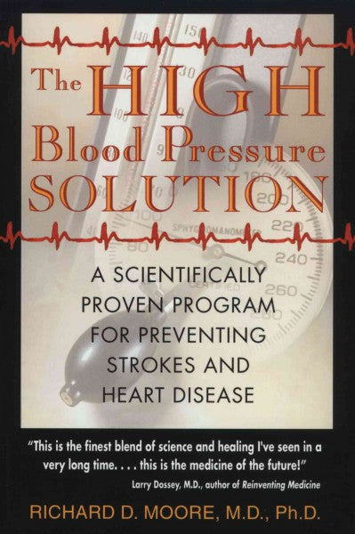 High Blood Pressure Solution : A Scientifically Proven Program for Preventing Strokes and Heart Disease