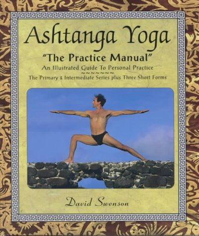 Ashtanga Yoga : The Practice Manual