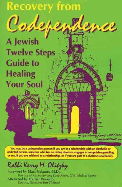 Recovery from Codependence : A Jewish Twelve Steps Guide to Healing Your Soul