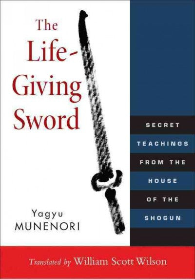 Life-Giving Sword : Secret Teachings from the House of the Shogun