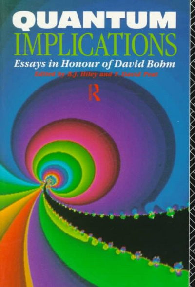 Quantum Implications : Essays in Honour of David Bohm