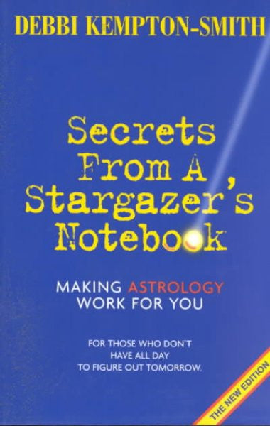 Secrets from a Stargazer's Notebook : Making Astrology Work for You
