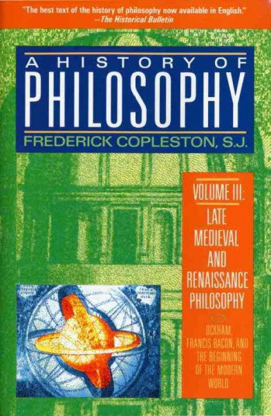 History of Philosophy : Late Medieval and Renaissance Philosophy