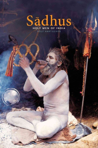 Sadhus : Holy Men of India