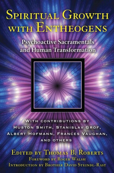 Spiritual Growth With Entheogens : Psychoactive Sacramentals and Human Transformation