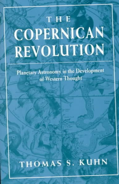 Copernican Revolution : Planetary Astronomy in the Development of Western Thought