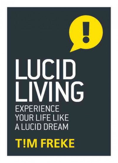 Lucid Living : Experience Your Life Like a Lucid Dream