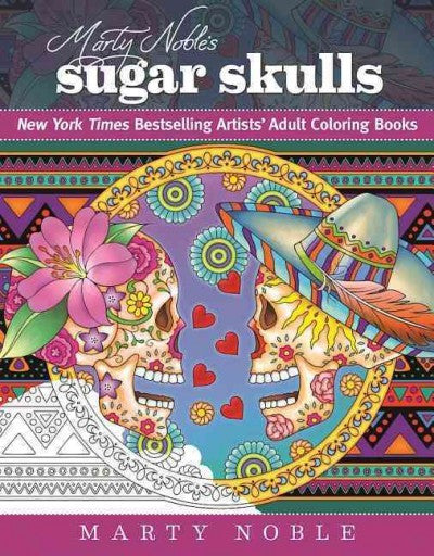 Marty Noble's Sugar Skulls : Coloring for Everyone