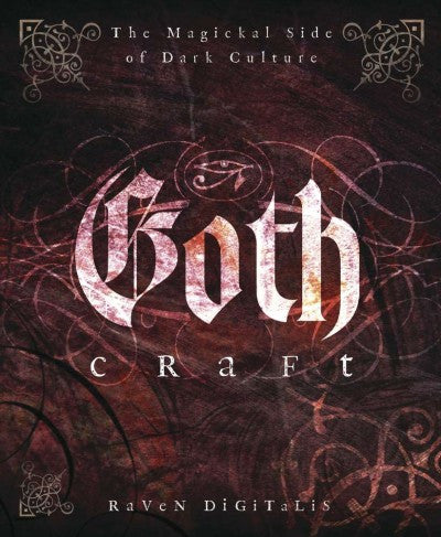 Goth Craft : The Magickal Side of Dark Culture
