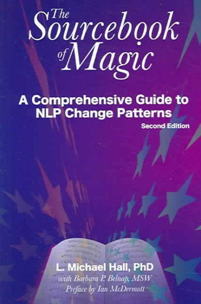 Sourcebook of Magic : A Comprehensive Guide to NLP Change Patterns