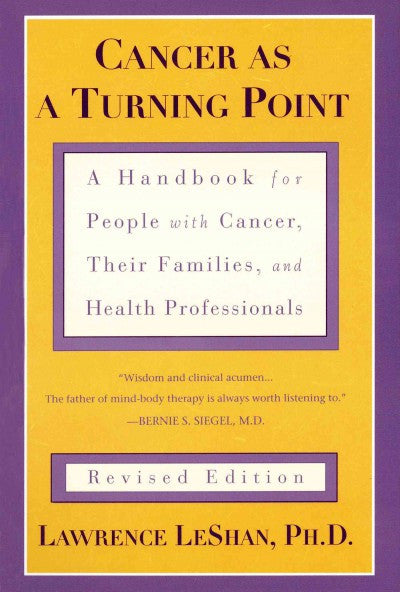 Cancer As a Turning Point : A Handbook for People With Cancer, Their Families, and Health Professionals
