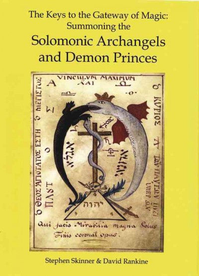 Keys to the Gateway of Magic : Summoning the Solomonic Archangels & Demon Princes