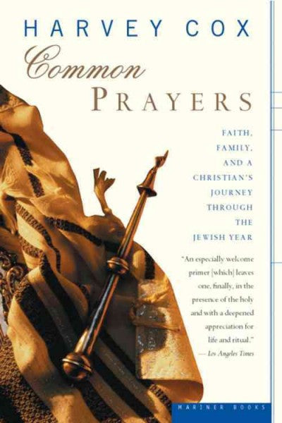 Common Prayers : Faith, Family, and a Christian's Journey Through the Jewish Year