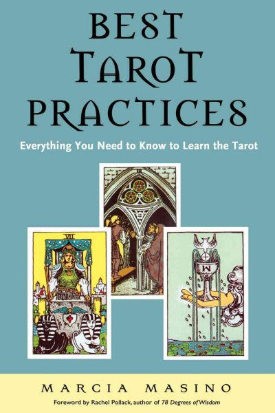 Best Tarot Practices : Everything You Need to Know to Learn the Tarot