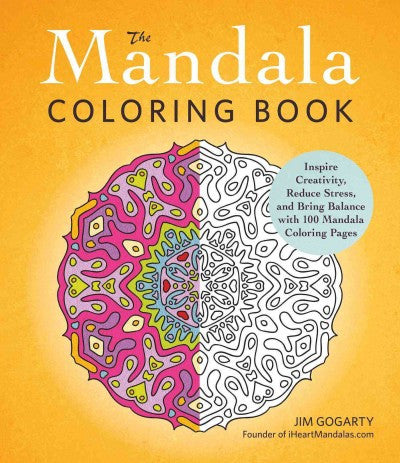 Mandala Adult Coloring Book : Inspire Creativity, Reduce Stress, and Bring Balance With 100 Mandala Coloring Pages