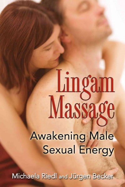 Lingam Massage : Awakening Male Sexual Energy