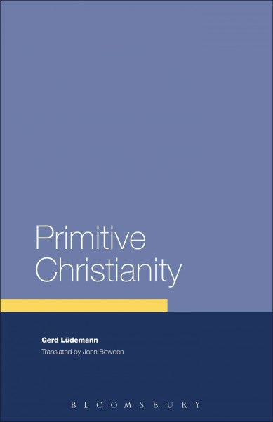 Primitive Christianity : A Survey of Recent Studies and Some New Proposals