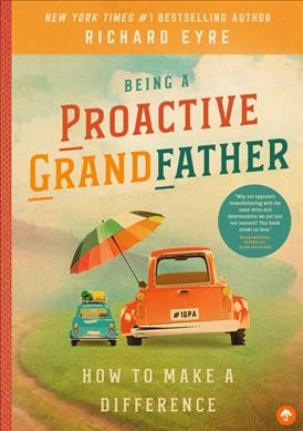 Being a Proactive Grandfather : How to Make a Difference