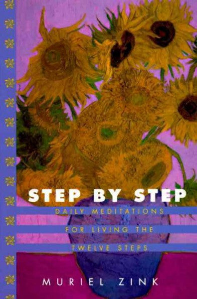 Step By Step : Daily Meditations for Living the Twelve Steps