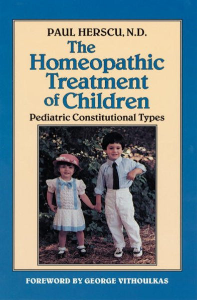 Homeopathic Treatment of Children : Pediatric Constitutional Types